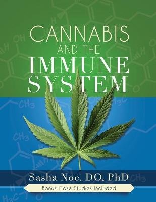 Cannabis and the Immune System (Paperback): Dr Sasha Noe