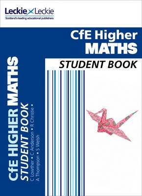 CfE Higher Maths Student Book (Paperback): Craig Lowther, Robin Christie, Stuart Welsh, Andrew Thompson, Claire Anderson,...