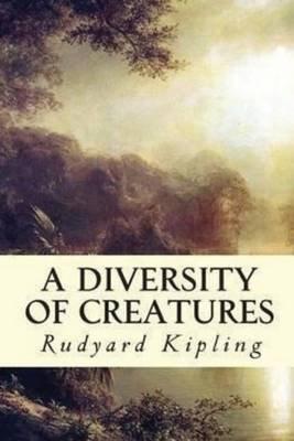 A Diversity of Creatures (Paperback): Rudyard Kipling