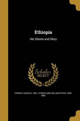 Ethiopia (Paperback): David B. 1802 Christy, William Peter 1809-1884 Strickland