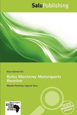 Rolex Monterey Motorsports Reunion (Paperback): Klaas Apostol