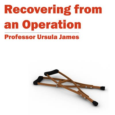 Recovering from an Operation MP3 (Downloadable audio file, Digital original): Ursula James