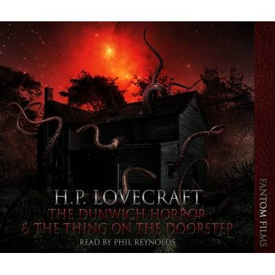 The Dunwitch Horror - AND The Thing on the Doorstep (CD): H. P Lovecraft