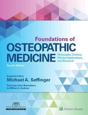 Foundations of Osteopathic Medicine - Philosophy, Science, Clinical Applications, and Research (Hardcover, 4th edition):...
