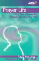 Prayer Life - How Your Personality Affects the Way You Pray (Paperback): Pablo Martinez