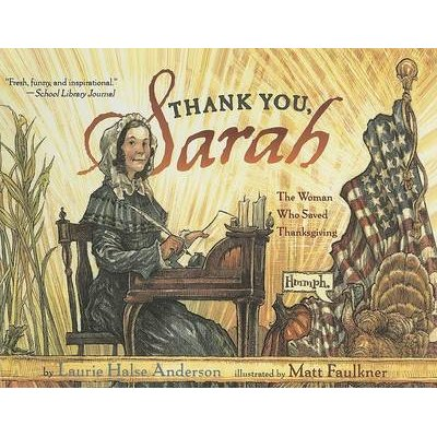 Thank You, Sarah - The Woman Who Saved Thanksgiving (Hardcover): Laurie Halse Anderson