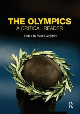 The Olympics - A Critical Reader (Paperback, New): Vassil Girginov
