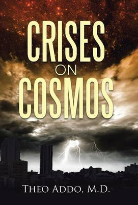 Crises on Cosmos (Hardcover): M D Theo Addo