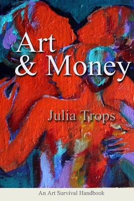 Art and Money (Paperback): Julia Trops