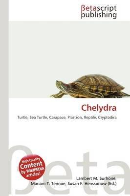 Chelydra (Paperback): Lambert M. Surhone, Mariam T. Tennoe, Susan F. Henssonow