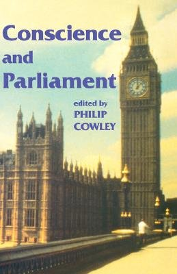 Conscience and Parliament (Hardcover, annotated edition): Philip Cowley