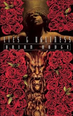 Lies and Ugliness (Paperback): Brian Hodge