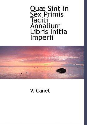 Quab Sint in Sex Primis Taciti Annalium Libris Initia Imperii (English, Latin, Large print, Paperback, large type edition): V....