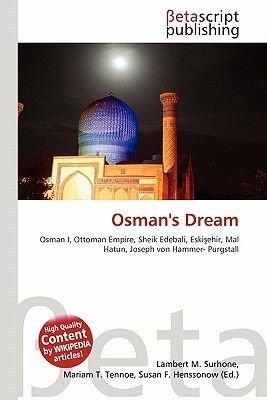 Osman's Dream (Paperback): Lambert M. Surhone, Mariam T. Tennoe, Susan F. Henssonow