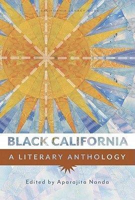 Black California - A Literary Anthology (Paperback): Aparajita Nanda