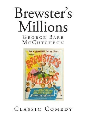 Brewster's Millions (Paperback): George Barr McCutcheon