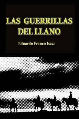 Las Guerrillas del Llano - Una Vision de La Violencia En Colombia (1948-1953) (Spanish, Paperback): Eduardo Franco Isaza