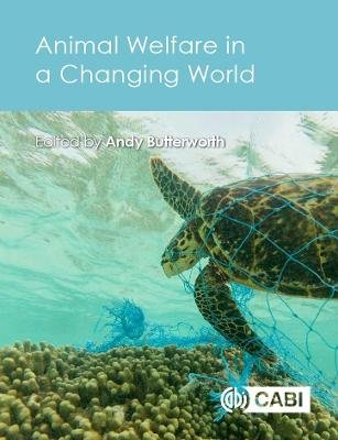 Animal Welfare in a Changing World (Paperback): Andrew Butterworth
