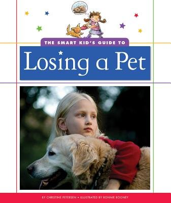 The Smart Kid's Guide to Losing a Pet (Hardcover): Christine Petersen