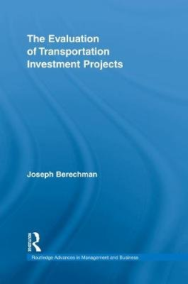The Evaluation of Transportation Investment Projects (Paperback): Joseph Berechman