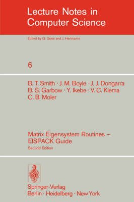 Matrix Eigensystem Routines - Eispack Guide (Paperback, 2nd ed. 1976. 6th printing 1988): B. T. Smith, J. M. Boyle, Jack...