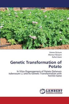 Genetic Transformation of Potato (Paperback): Qulsum Umme, Hossain Monzur, Islam Rafiul