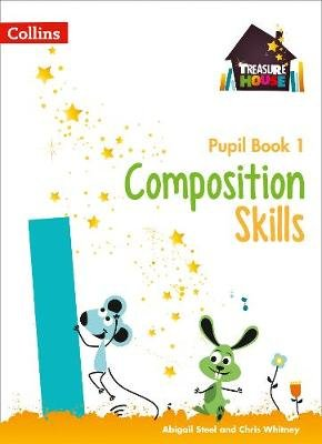 Composition Skills Pupil Book 1 (Paperback): Chris Whitney, Abigail Steel