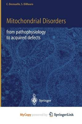 Mitochondrial Disorders (Paperback): Claude Desnuelle, S. DiMauro