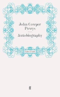 Autobiography (Electronic book text): John Cowper Powys
