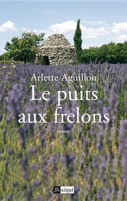 Le Puits Aux Frelons (French, Electronic book text): Arlette Aguillon