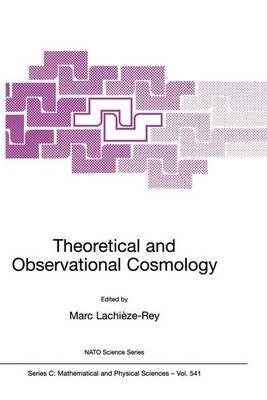 Theoretical and Observational Cosmology - Proceedings of the NATO Advanced Study Institute, Held in Cargese, France from 17-29,...
