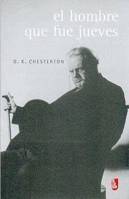 El Hombre Que Fue Jueves - (Pesadilla) (Spanish, Paperback, 2nd ed.): G. K. Chesterton