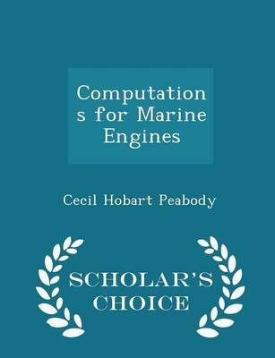 Computations for Marine Engines - Scholar's Choice Edition (Paperback): Cecil Hobart Peabody