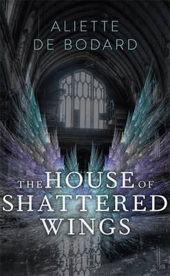 The House of Shattered Wings (Hardcover): Aliette de Bodard