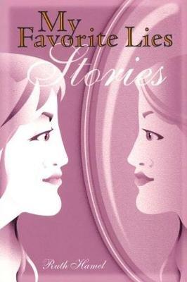 My Favorite Lies (Paperback): Ruth Hamel