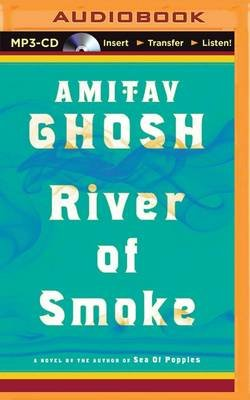 River of Smoke (MP3 format, CD): Amitav Ghosh