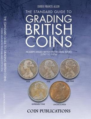 The Standard Guide to Grading British Coins - Modern Milled British Pre-Decimal Issues (1797 to 1970) (Paperback, 2nd Revised...