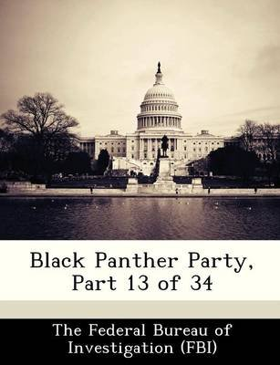 Black Panther Party, Part 13 of 34 (Paperback):