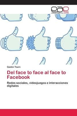 del Face to Face Al Face to Facebook (Spanish, Paperback): Tourn Gaston