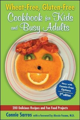 Wheat-Free, Gluten-Free Cookbook for Kids and Busy Adults, Second Edition (Electronic book text, 2nd ed.): Connie Sarros