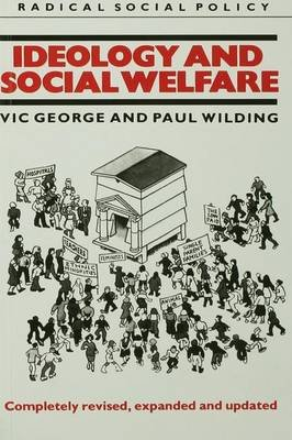 Ideology and Social Welfare (Hardcover): Victor George, Paul Wilding
