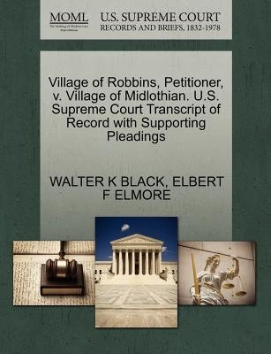 Village of Robbins, Petitioner, V. Village of Midlothian. U.S. Supreme Court Transcript of Record with Supporting Pleadings...
