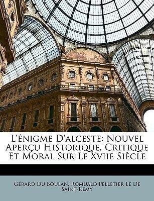 L'Nigme D'Alceste - Nouvel Aperu Historique, Critique Et Moral Sur Le Xviie Siecle (English, French, Paperback):...