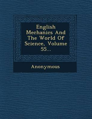 English Mechanics and the World of Science, Volume 55... (Paperback): Anonymous
