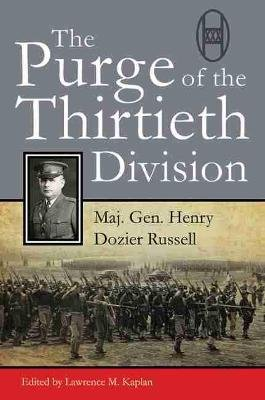 The Purge of the Thirtieth Division (Hardcover): Major General Henry Dozier Russell