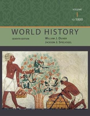World History, Volume I: To 1800 (Paperback, International Edition): William J. Duiker, Jackson J Spielvogel