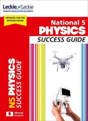 National 5 Physics Revision Guide for New 2019 Exams - Success Guide for Cfe Sqa Exams (Paperback, 2nd Revised edition): John...