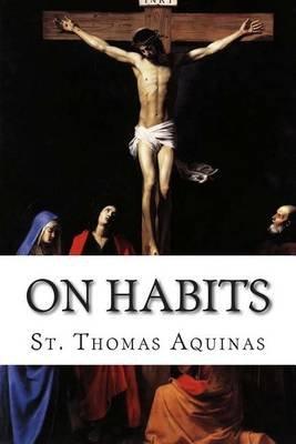 On Habits (Paperback): St Thomas Aquinas