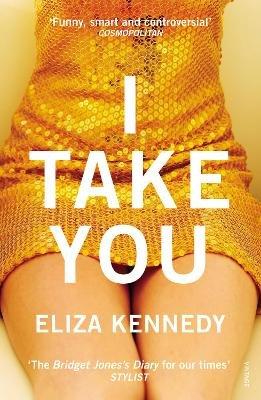 I Take You (Paperback): Eliza Kennedy