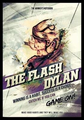 The Flash Dylan - Winning Is a Habit, Success Is a Choice: The Winner's Notebook (Paperback): LeMieux Gretzky